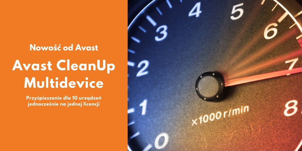 Optymalizacja pracy komputera z systemem Windows 10 lub Mac dzięki Avast CleanUp Multidevice.