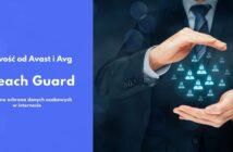 Nowość w produktach AVG i Avast - Breach Guard.